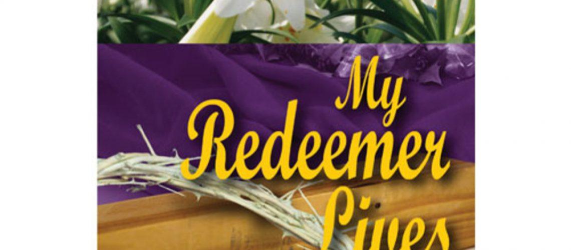 Bulletin - Easter Sunday My Redeemer Lives