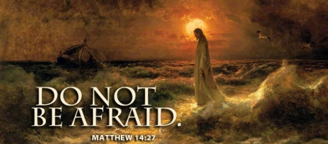 Bulletin - Matthew 14.27 Do Not Be Afraid