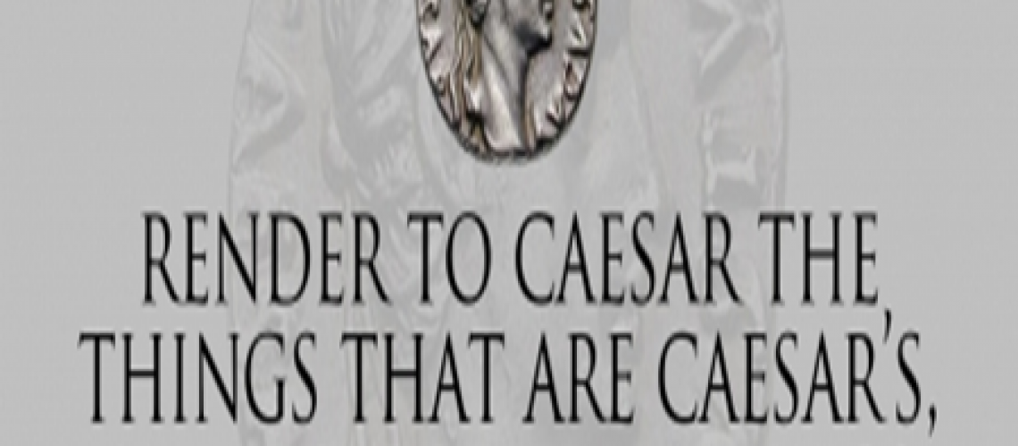 Bulletin - Matthew 22.15 Render to Caesar