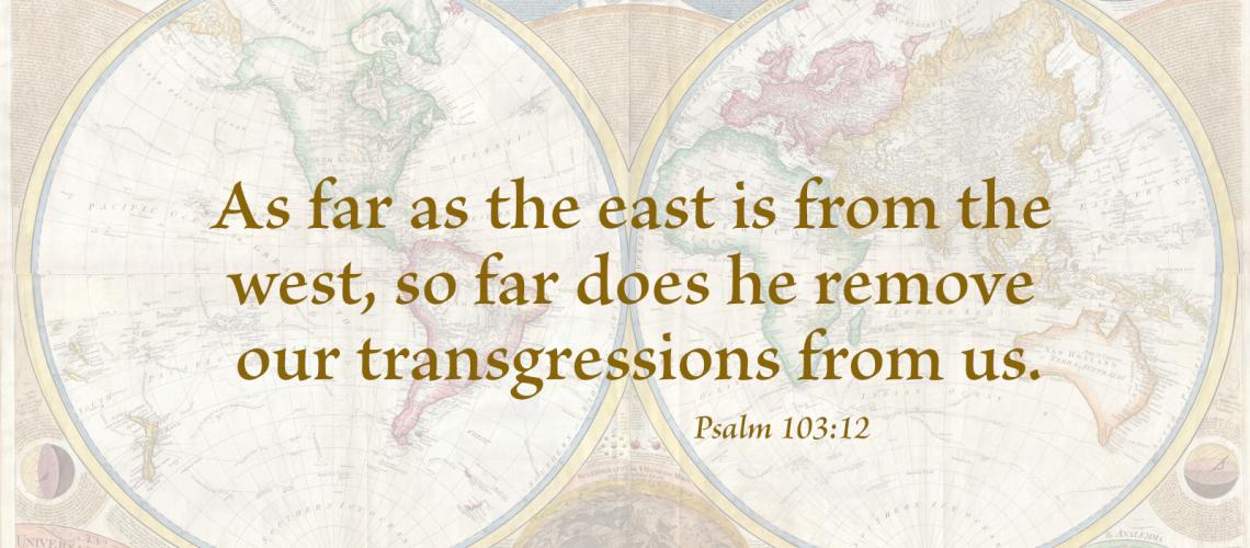 Bulletin - Psalm103.12 As far as the east..