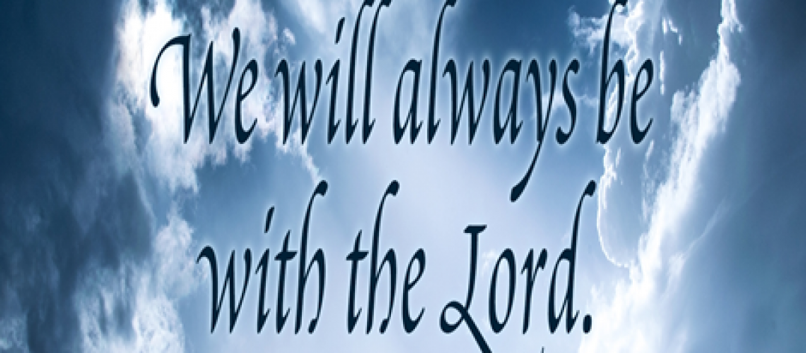 Bulletin - We will Always be with the Lord - I Thes. 4.17