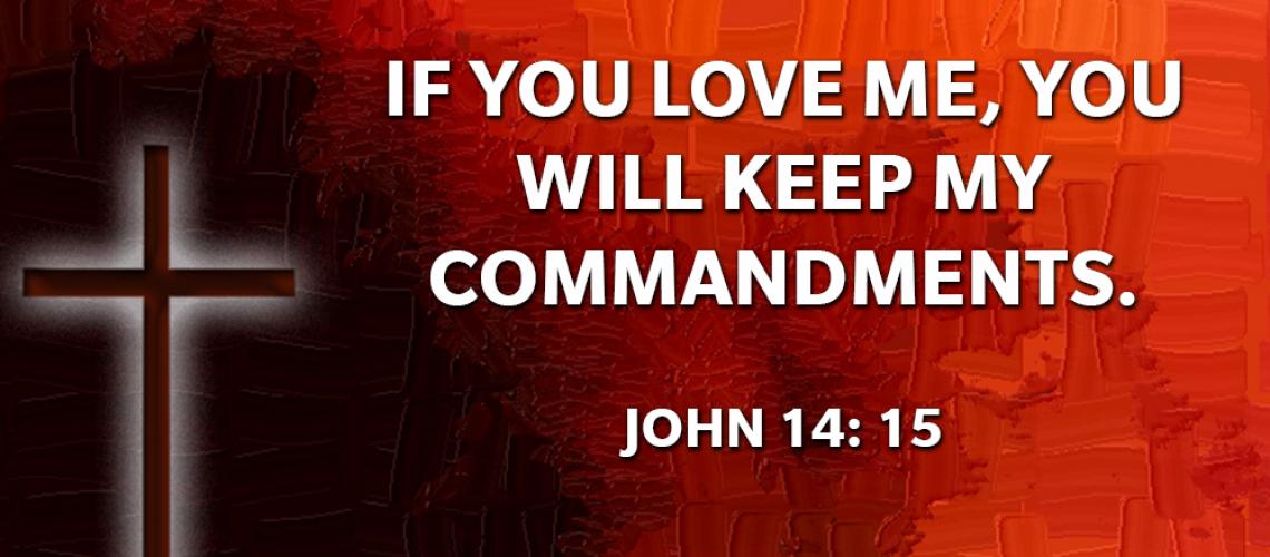 John 14.15 Keep My Commandments